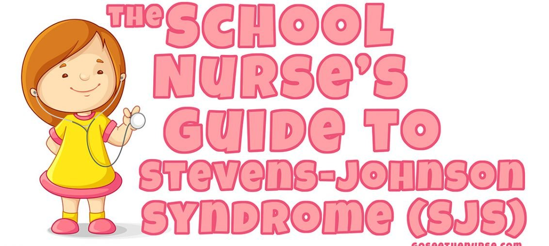 school nurse guide stevens johnson syndrome sjs