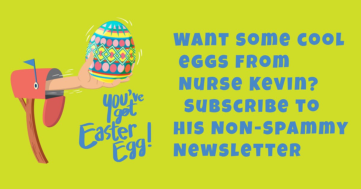 go see the nurse kevin easter newsletter